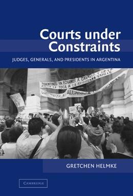 Abbildung von Helmke | Courts Under Constraints | 2004 | Judges, Generals, and Presiden...