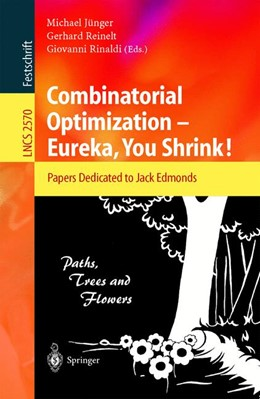 Abbildung von Jünger / Reinelt / Rinaldi | Combinatorial Optimization -- Eureka, You Shrink! | 2003 | Papers Dedicated to Jack Edmon... | 2570