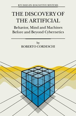 Abbildung von Cordeschi | The Discovery of the Artificial | 2002 | Behavior, Mind and Machines Be... | 28