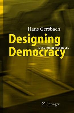 Abbildung von Gersbach | Designing Democracy | 2004 | Ideas for Better Rules