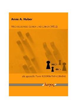 Abbildung von Huber   Wechselseitiges Lehren und Lernen als spezielle Form Kooperativen Lernens   2007
