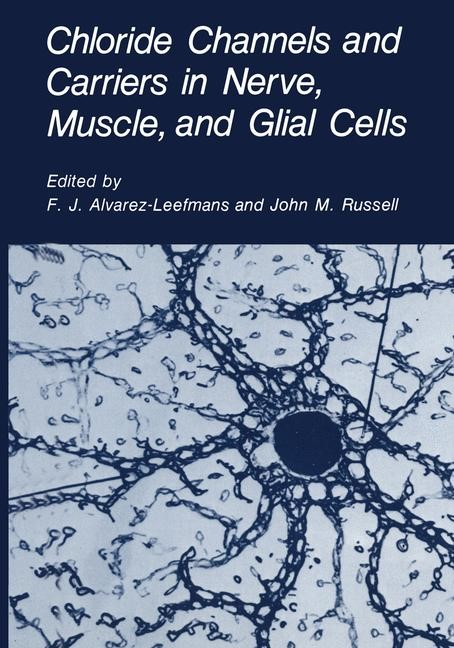 Abbildung von Alvarez-Leefmans / Russell | Chloride Channels and Carriers in Nerve, Muscle, and Glial Cells | 1990