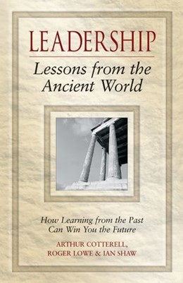Abbildung von Cotterell / Lowe / Shaw | Leadership Lessons from the Ancient World | 2006 | How Learning from the Past Can...
