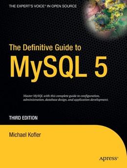 Abbildung von Kofler   The Definitive Guide to MySQL 5   3rd Corrected ed., Corr. 2nd printing   2006