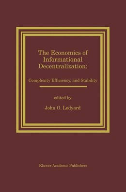 Abbildung von Ledyard | The Economics of Informational Decentralization: Complexity, Efficiency, and Stability | 1994 | 1995 | Essays in Honor of Stanley Rei...