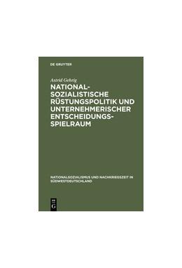 Abbildung von Gehrig | Nationalsozialistische Rüstungspolitik und unternehmerischer Entscheidungsspielraum | Reprint 2014 | 1996 | Vergleichende Fallstudien zur ... | 5
