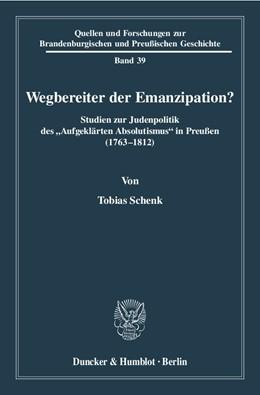 Abbildung von Schenk | Wegbereiter der Emanzipation? | 2010 | Studien zur Judenpolitik des