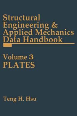 Abbildung von Hsu | Structural Engineering and Applied Mechanics Data Handbook, Volume 3 | 1990 | Plates