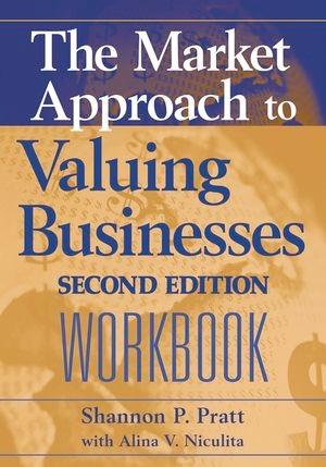 Abbildung von Pratt / Niculita   The Market Approach to Valuing Businesses Workbook   1. Auflage   2006