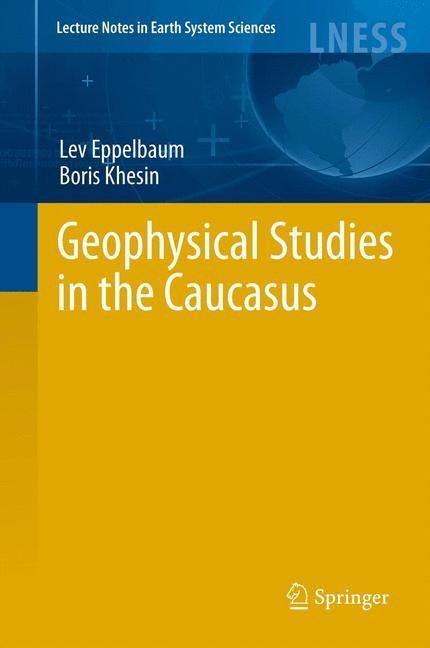 Abbildung von Eppelbaum / Khesin   Geophysical Studies in the Caucasus   2012