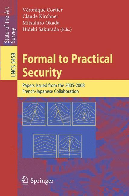 Abbildung von Cortier / Kirchner / Okada / Sakurada | Formal to Practical Security | 2009