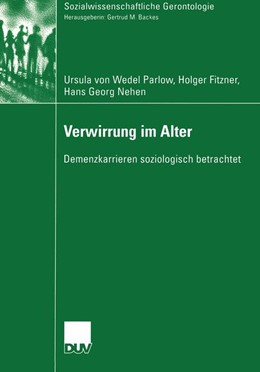 Abbildung von von Wedel-Parlow / Fitzner / Nehen | Verwirrung im Alter | 2004 | Demenzkarrieren soziologisch b...