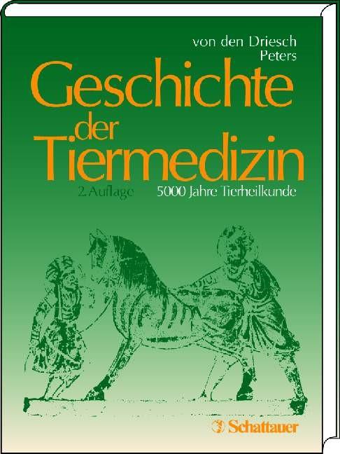 Geschichte der Tiermedizin   Driesch / Peters   2., aktualis. u. erw. Aufl., 2003   Buch (Cover)