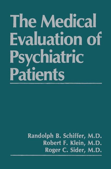 Abbildung von Klein / Schiffer / Sider | The Medical Evaluation of Psychiatric Patients | 1988