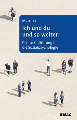 Abbildung von Marmet | Ich und du und so weiter | 15., unveränderte Aufl. | 2014 | Kleine Einführung in die Sozia...