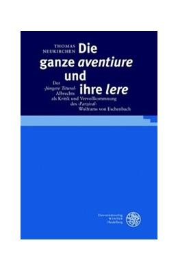 Abbildung von Neukirchen | Die ganze 'aventiure' und ihre 'lere' | 2006 | Der ›Jüngere Titurel‹ Albrecht... | 52