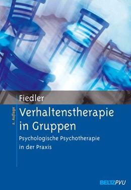 Abbildung von Fiedler | Verhaltenstherapie in Gruppen | 2., vollständig überarbeitete Aufl. | 2005 | Psychologische Psychotherapie ...