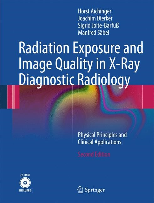 Abbildung von Aichinger / Dierker / Joite-Barfuß | Radiation Exposure and Image Quality in X-Ray Diagnostic Radiology | 2011