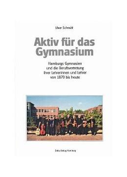 Abbildung von Schmidt | Aktiv für das Gymnasium | 1999 | Hamburgs Gymnasien und die Ber...