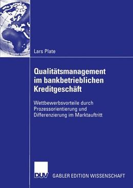 Abbildung von Plate | Qualitätsmanagement im bankbetrieblichen Kreditgeschäft | 2005 | Wettbewerbsvorteile durch Proz...