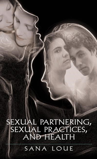 Abbildung von Loue   Sexual Partnering, Sexual Practices, and Health   2005