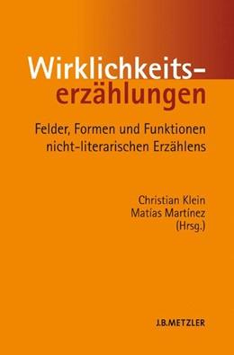 Abbildung von Klein / Martínez | Wirklichkeitserzählungen | 2009 | Felder, Formen und Funktionen ...