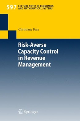 Abbildung von Barz | Risk-Averse Capacity Control in Revenue Management | 2007 | 597