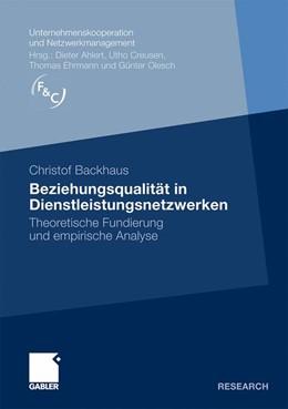Abbildung von Backhaus | Beziehungsqualität in Dienstleistungsnetzwerken | 2009 | Theoretische Fundierung und em...