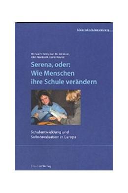 Abbildung von Schratz / Jakobsen / MacBeath | Serena, oder: Wie Menschen ihre Schule verändern | 2002 | Schulentwicklung und Selbsteva... | 6