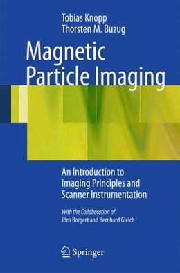 Abbildung von Buzug / Knopp | Magnetic Particle Imaging | 2012 | An Introduction to Imaging Pri...