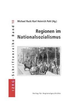 Abbildung von Ruck / Pohl   Regionen im Nationalsozialismus   2003