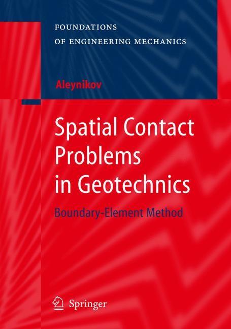 Abbildung von Aleynikov   Spatial Contact Problems in Geotechnics   2010