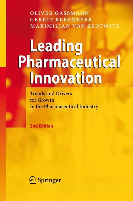 Abbildung von Gassmann / Reepmeyer / von Zedtwitz | Leading Pharmaceutical Innovation | 2nd ed. | 2008