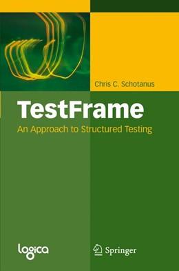 Abbildung von Schotanus | TestFrame | 2009 | An Approach to Structured Test...