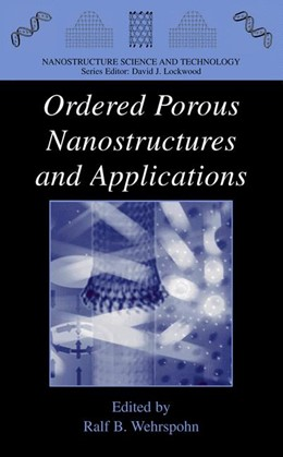 Abbildung von Wehrspohn | Ordered Porous Nanostructures and Applications | 2005