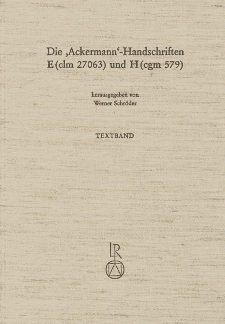 Abbildung von Schröder | Die »Ackermann«-Handschriften E (clm 27063) und H (cgm 579) | 1990