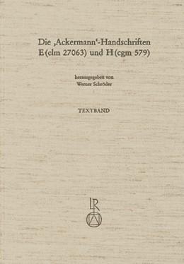 Abbildung von Schröder | Die »Ackermann«-Handschriften E (clm 27063) und H (cgm 579) | 1. Auflage | 1990 | beck-shop.de