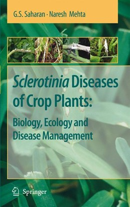 Abbildung von Saharan / Mehta | Sclerotinia Diseases of Crop Plants: Biology, Ecology and Disease Management | 2008