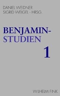 Abbildung von Weidner / Weigel   Benjamin-Studien 1   2008