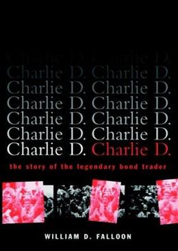 Abbildung von Falloon   Charlie D.: The Story of the Legendary Bond Trader   1997