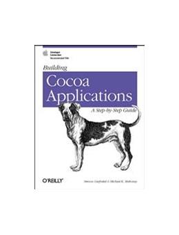 Abbildung von Simson Garfinkel / Michael Mahoney | Building Cocoa Applications: A Step by Step Guide | 2002