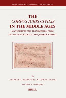 Abbildung von Radding / Ciaralli | The Corpus Iuris Civilis in the Middle Ages | 2006 | Manuscripts and Transmission f... | 147