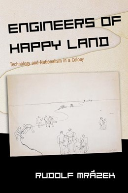 Abbildung von Mrázek | Engineers of Happy Land | 2002 | Technology and Nationalism in ...