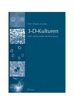Abbildung von Minuth / Strehl | 3-D-Kulturen | 2006 | Zellen, Kultursysteme und Envi...