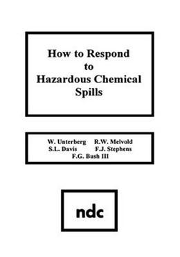 Abbildung von Unterberg   How to Respond to Hazardous Chemical Spills   1988