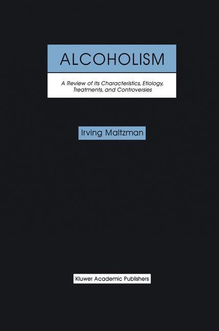 Abbildung von Maltzman | Alcoholism: A Review of its Characteristics, Etiology, Treatments, and Controversies | 1999