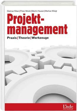 Abbildung von Kilian / Mirski / Hauser   Projektmanagement   2008   2008   Praxis, Theorie, Werkzeuge