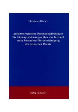 Abbildung von Böttcher   Aufsichtsrechtliche Rahmenbedingungen für Aktienplatzierungen über das Internet unter besonderer Berücksichtigung des deutschen Rechts   2004   61