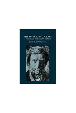 Abbildung von Rosenberg | The Darkening Glass | 1987 | A Portrait of Ruskin's Genius