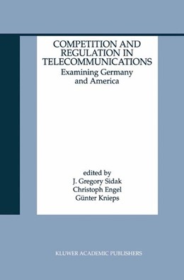 Abbildung von Sidak / Engel / Knieps | Competition and Regulation in Telecommunications | 2000 | Examining Germany and America